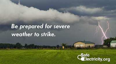 Be prepared for severe weather to strike.