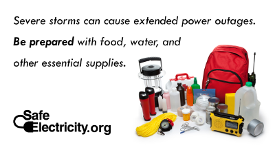 Severe storms can cause extended power outages. Be prepared with food, water, and other essential supplies.