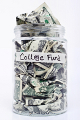 Jar labeled College Fund filled with money